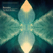 Play & Download The North Borders by Bonobo | Napster