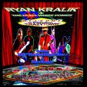 Play & Download Crazytown by Ryan Kralik | Napster