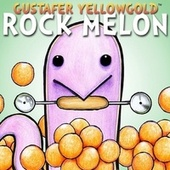 Play & Download Rock Melon - Single by Gustafer Yellowgold | Napster