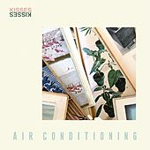 Play & Download Air Conditioning - Single by Kisses | Napster