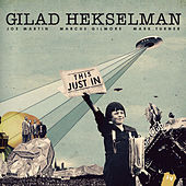 Play & Download This Just In by Gilad Hekselman | Napster