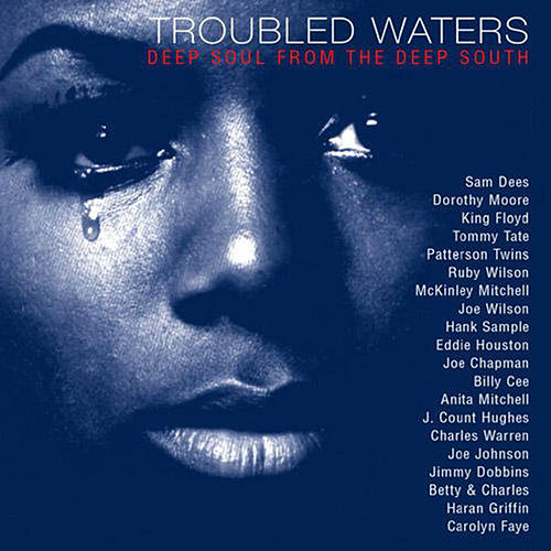 Play & Download Troubled Waters-Deep Soul From the Deep South by Various Artists | Napster