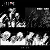 Inédito, Vol. 2 (2004-2008) by Chapa C