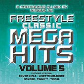 Play & Download Freestyle Classic Mega Hits Vol. 5 by Various Artists | Napster