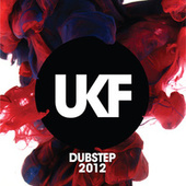 Play & Download UKF Dubstep 2012 by Various Artists | Napster