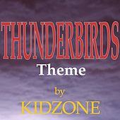 Play & Download Thunderbirds Theme by Kidzone | Napster