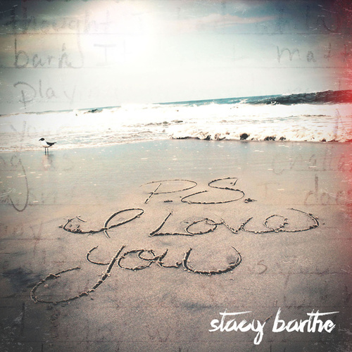 Play & Download P.S. I Love You by Stacy Barthe | Napster