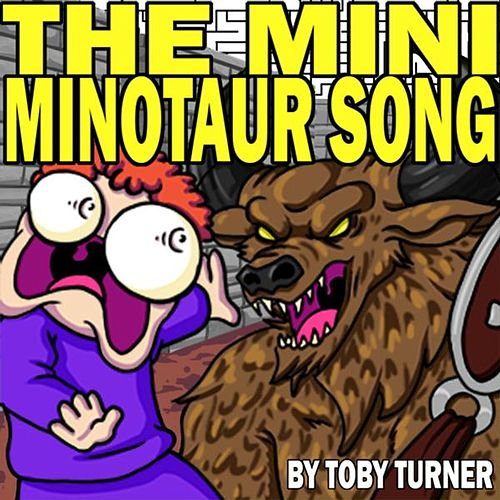 The Mini Minotaur Song by Toby Turner