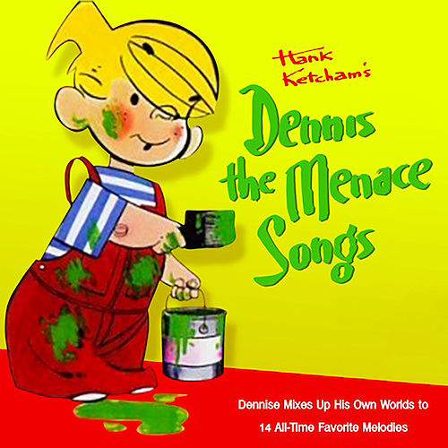 Hank Ketcham's Dennis the Menace Songs by Phillip Fox