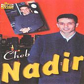 Play & Download Malek ha gualbi by Cheb Nadir | Napster