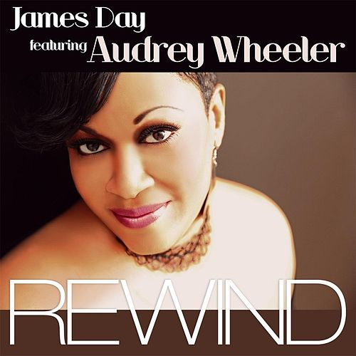 Play & Download Rewind (feat. Audrey Wheeler) by James Day | Napster