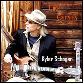 Like Gypsies by Kyler Schogen