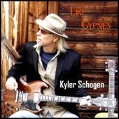 Play & Download Like Gypsies by Kyler Schogen | Napster