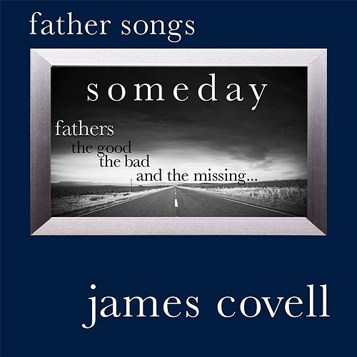 Play & Download Father Songs by James Covell | Napster