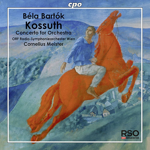 Play & Download Bartók: Kossuth - Concerto for Orchestra by Vienna Radio Symphony Orchestra | Napster