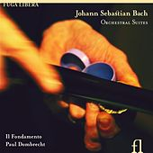 Play & Download Bach: Orchestral Suites by Il Fondamento | Napster