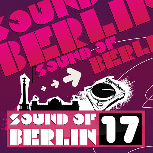 Play & Download Sound of Berlin 17 by Various Artists | Napster