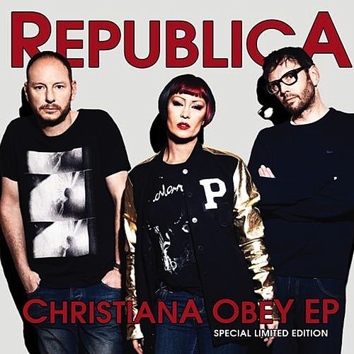 Play & Download Christiana Obey by Republica | Napster