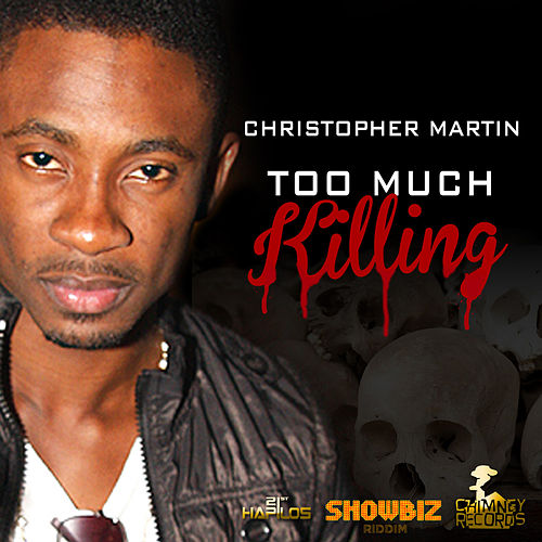 Play & Download Too Much Killing - Single by Christopher Martin | Napster