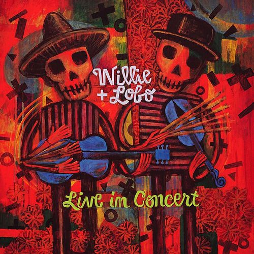 Play & Download Live in Concert by Willie And Lobo | Napster