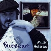 Play & Download Bluesheart by Miller Anderson | Napster
