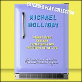 Play & Download Michael Holliday: The Extended Play Collection by Michael Holliday | Napster