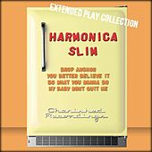 Play & Download Harmonica Slim: The Extended Play Collection by Harmonica Slim | Napster