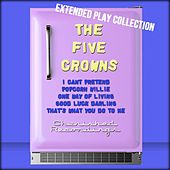 The Five Crowns: The Extended Play Collection by The Five Crowns
