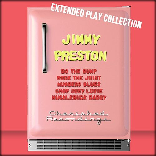 Jimmy Preston: The Extended Play Collection by Jimmy Preston