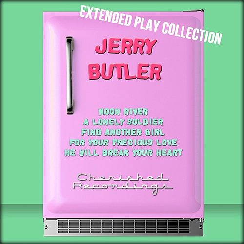 Play & Download Jerry Butler: The Extended Play Collection by Jerry Butler | Napster