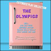Play & Download The Olympics: The Extended Play Collection by The Olympics | Napster