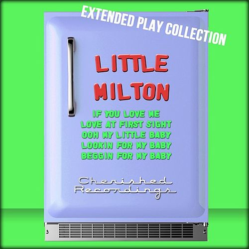 Play & Download Little Milton: The Extended Play Collection by Little Milton | Napster