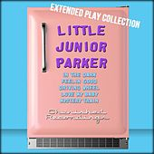 Play & Download Little Junior Parker: The Extended Play Collection by Little Junior Parker | Napster