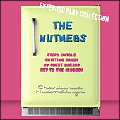 The Nutmegs: The Extended Play Collection by The Nutmegs