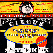 Play & Download Circus by Syntheticsax | Napster