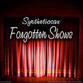 Play & Download Forgotten Shows by Syntheticsax | Napster