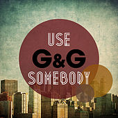 Play & Download Use Somebody by G&G | Napster
