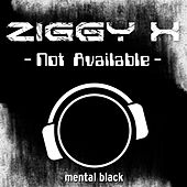 Not Available by Ziggy X