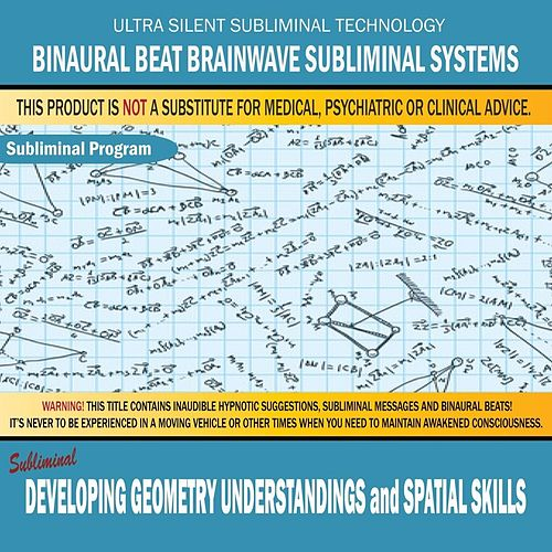 Play & Download Developing Geometry Understandings and Spatial Skills by Binaural Beat Brainwave Subliminal Systems | Napster