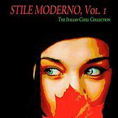 Stile moderno, Vol. 1 (The Italian Chill Collection) by Various Artists