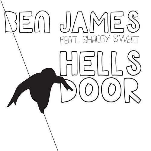 Play & Download Hells Door (feat. Shaggy Sweet) by Ben James | Napster