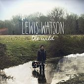 Play & Download The Wild by Lewis Watson | Napster
