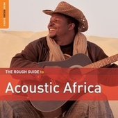 Play & Download Rough Guide To Acoustic Africa by Various Artists | Napster