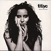 Never Let Me Go von Titiyo