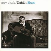 Dublin Blues by Guy Clark