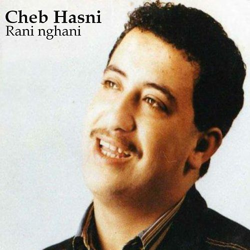Play & Download Rani nghani by Cheb Hasni | Napster
