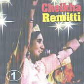 Play & Download Cheikha Remitti, Vol. 1 (Algeria) by Cheikha Remitti | Napster