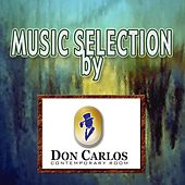 Music Selection by Don Carlos