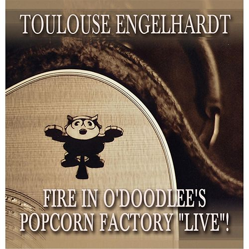 Play & Download Fire in O'Doodlee's Popcorn Factory (Live) by Toulouse Engelhardt | Napster