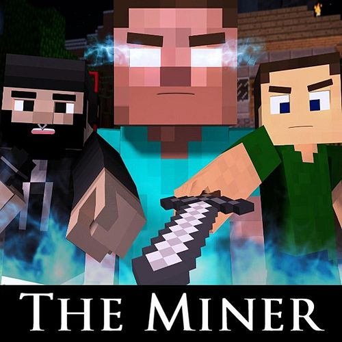 Play & Download The Miner (Minecraft Parody of The Fighter) by Brad Knauber | Napster